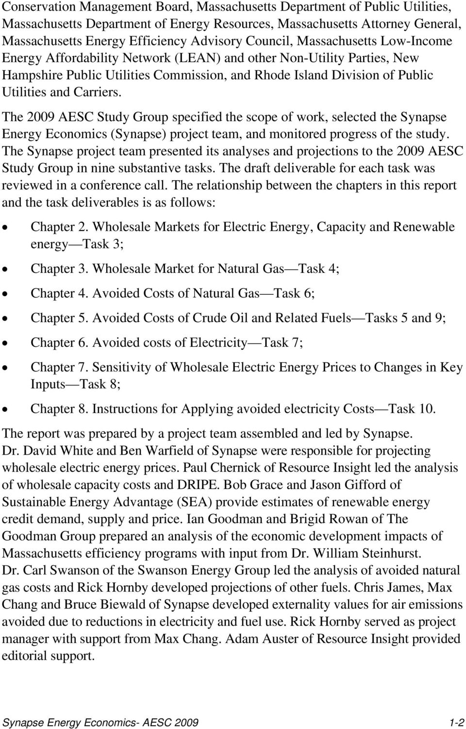 Carriers. The 2009 AESC Study Group specified the scope of work, selected the Synapse Energy Economics (Synapse) project team, and monitored progress of the study.