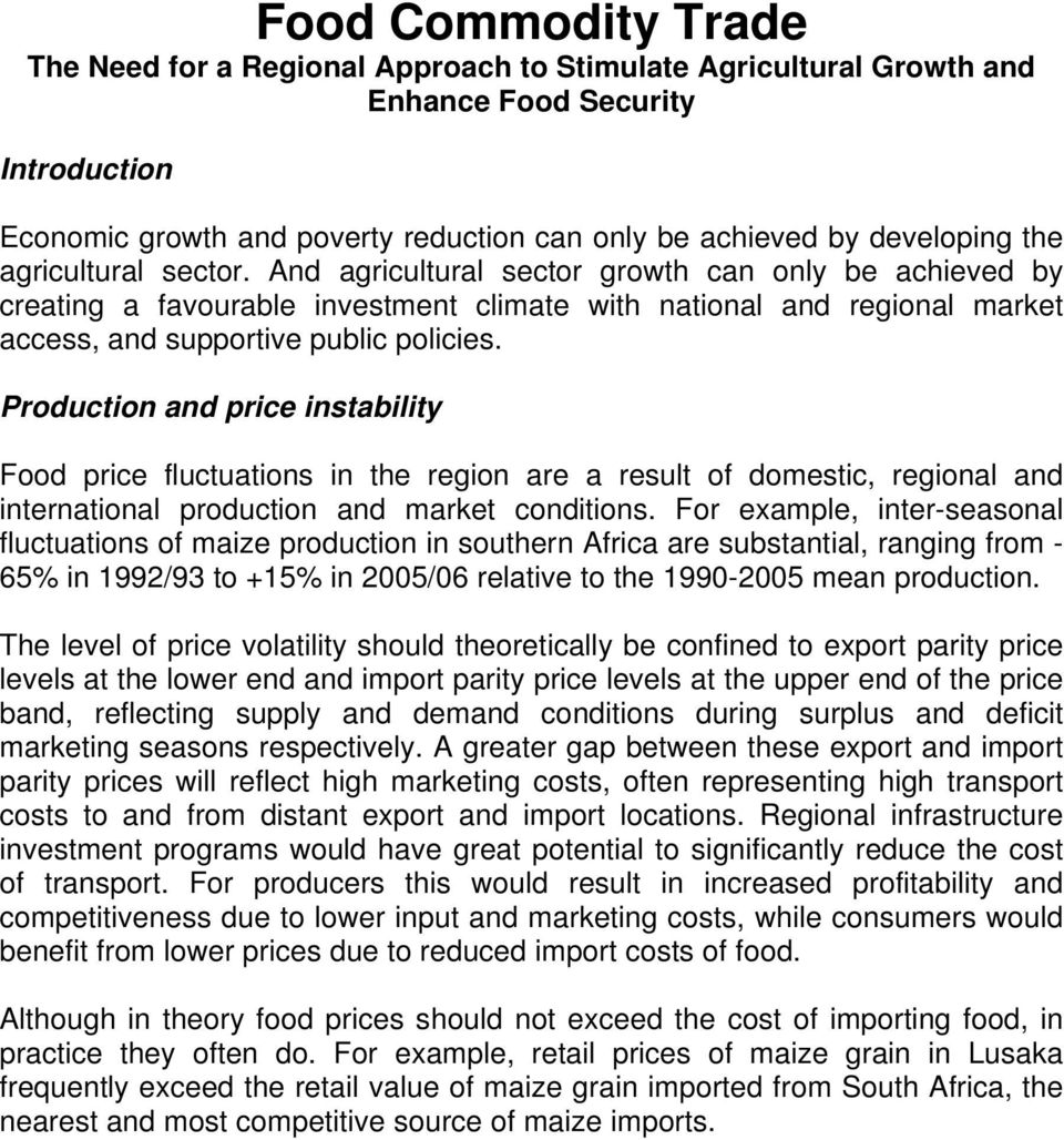 Production and price instability Food price fluctuations in the region are a result of domestic, regional and international production and market conditions.