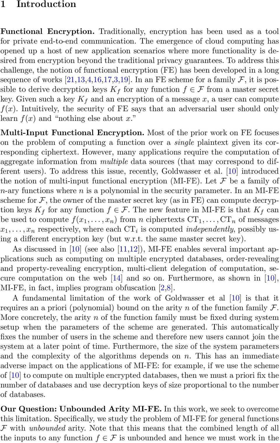 To address this challenge, the notion of functional encryption (FE) has been developed in a long sequence of works [21,13,4,16,17,3,19].