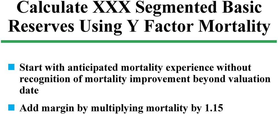 without recognition of mortality improvement beyond