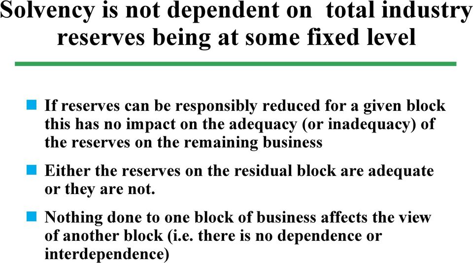 on the remaining business Either the reserves on the residual block are adequate or they are not.
