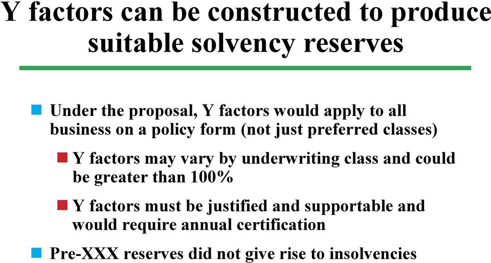 may vary by underwriting class and could be greater than 100% Y factors must be justified and