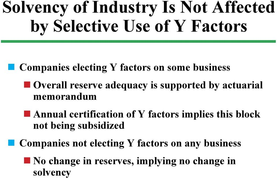 Annual certification of Y factors implies this block not being subsidized Companies not
