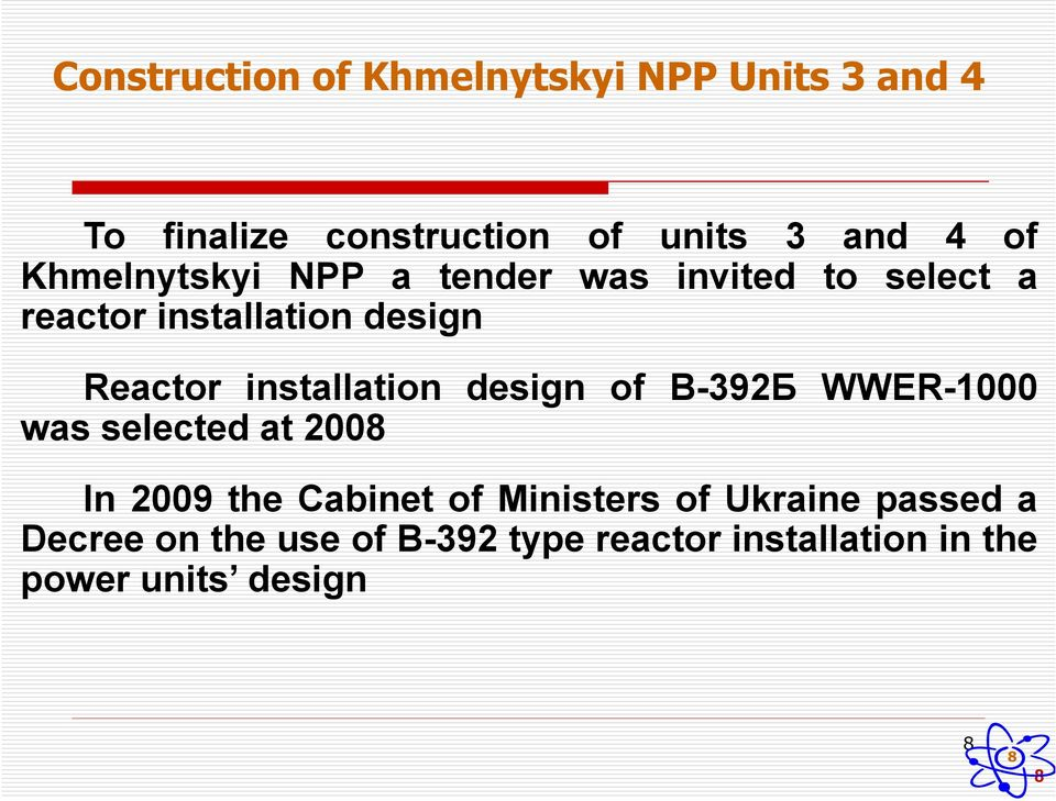 installation design of В-392Б WWER-1000 was selected at 2008 In 2009 the Cabinet of