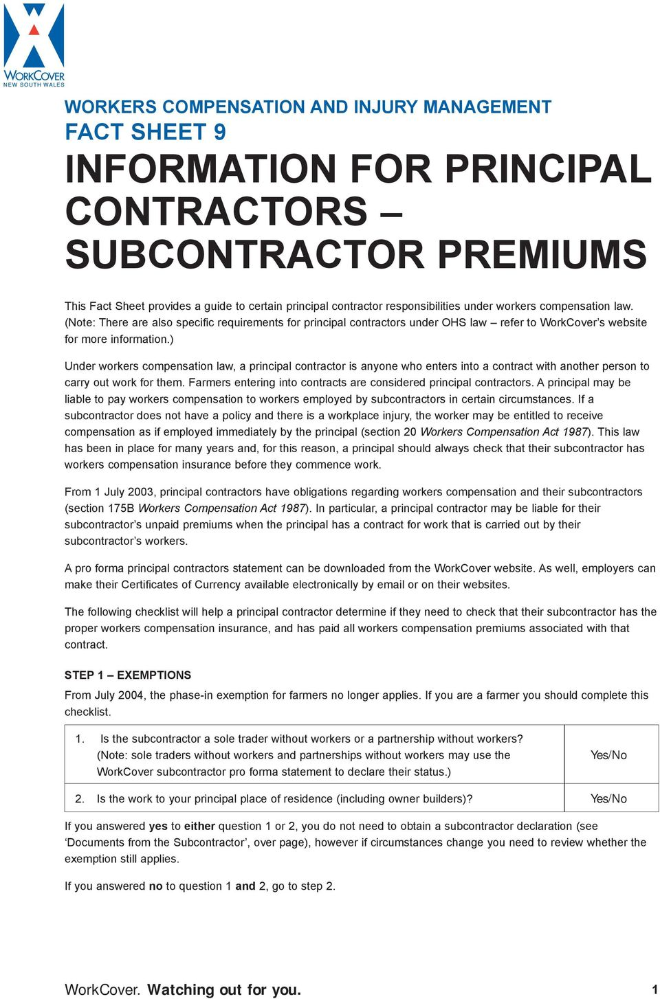 ) Under workers compensation law, a principal contractor is anyone who enters into a contract with another person to carry out work for them.