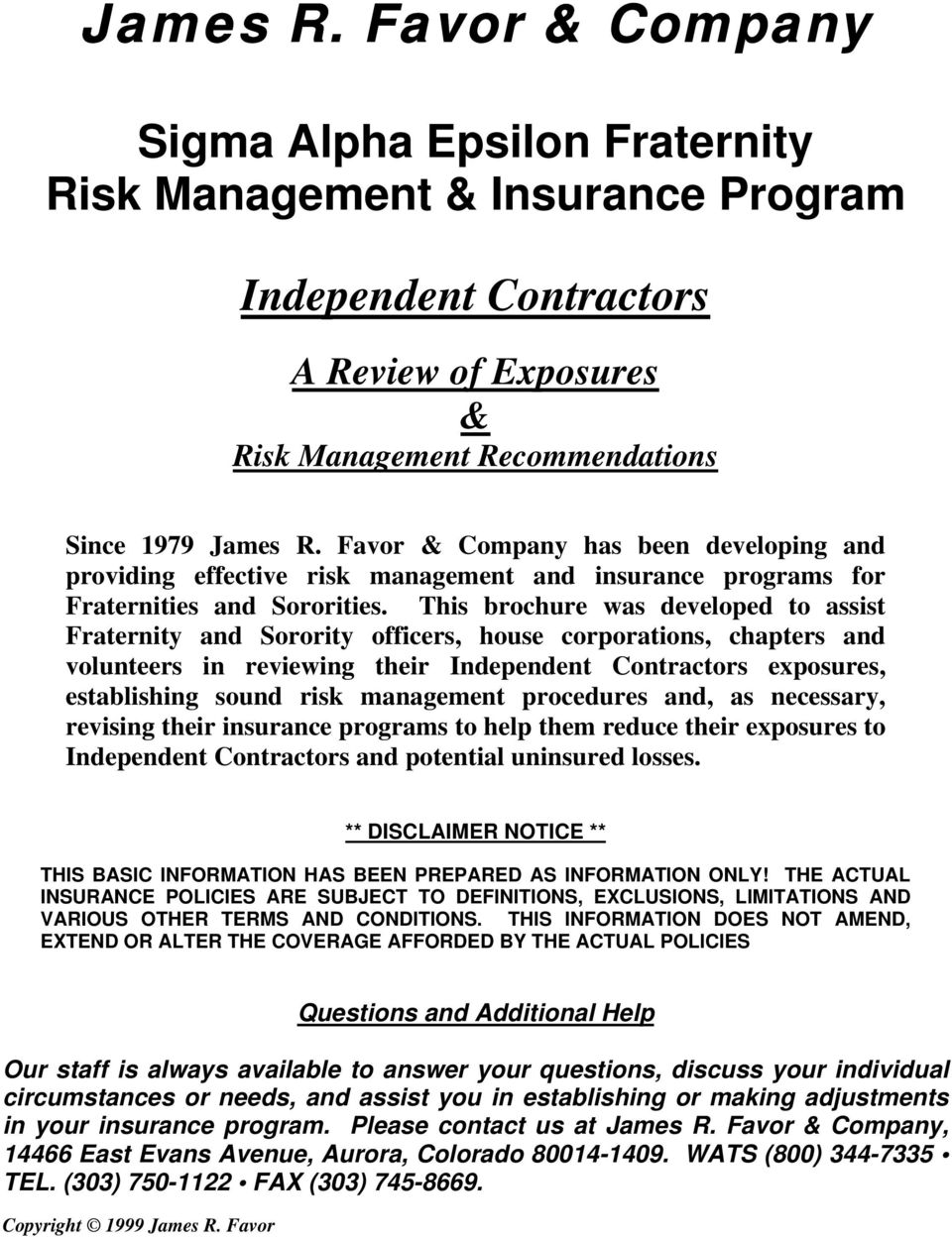 This brochure was developed to assist Fraternity and Sorority officers, house corporations, chapters and volunteers in reviewing their Independent Contractors exposures, establishing sound risk