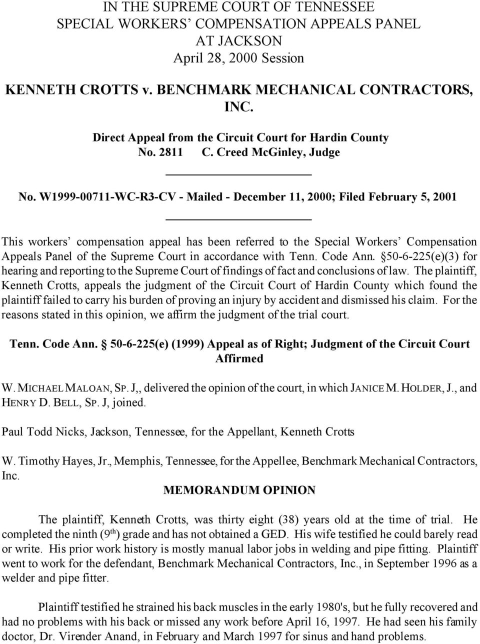W1999-00711-WC-R3-CV - Mailed - December 11, 2000; Filed February 5, 2001 This workers compensation appeal has been referred to the Special Workers Compensation Appeals Panel of the Supreme Court in