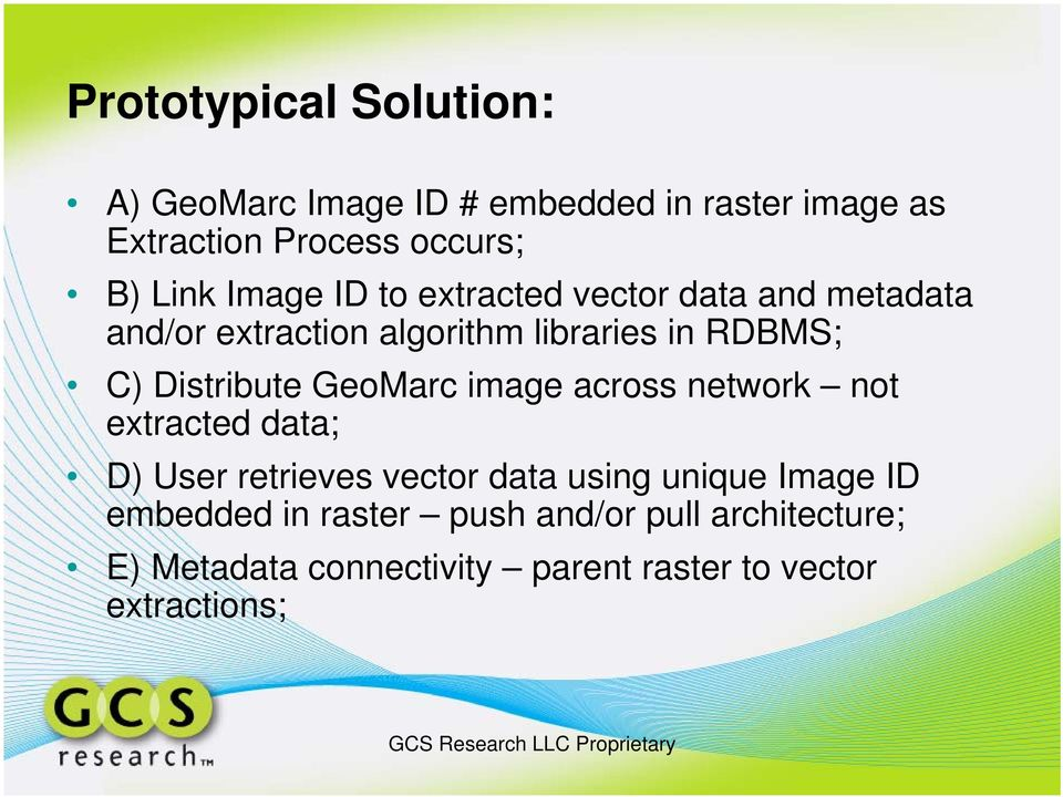 Distribute GeoMarc image across network not extracted data; D) User retrieves vector data using unique