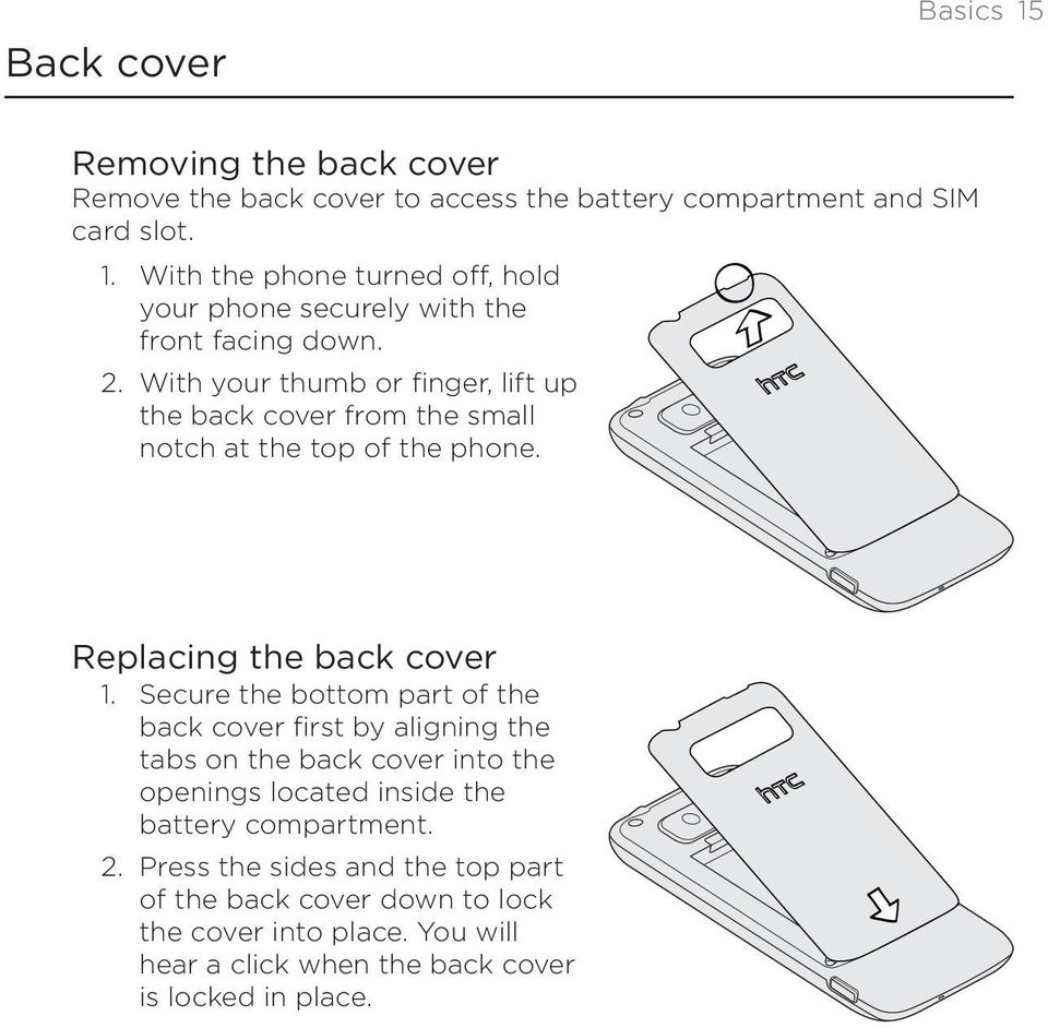 the back cover 1 Secure the bottom part of the back cover first by aligning the tabs on the back cover into the openings located inside the battery