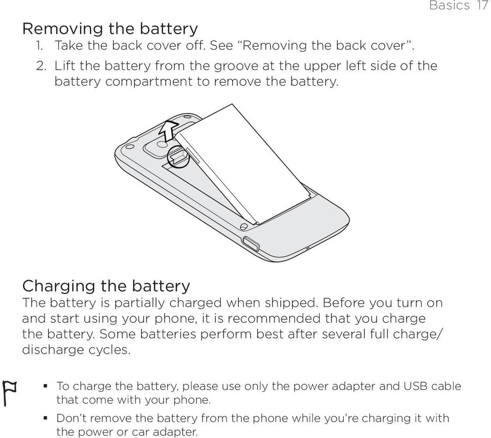 phone, it is recommended that you charge the battery Some batteries perform best after several full charge/ discharge cycles To charge the battery,