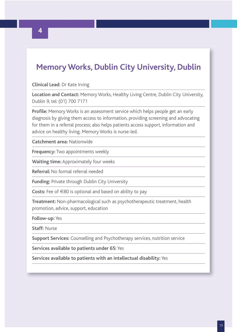 patients access support, information and advice on healthy living. Memory Works is nurse-led.