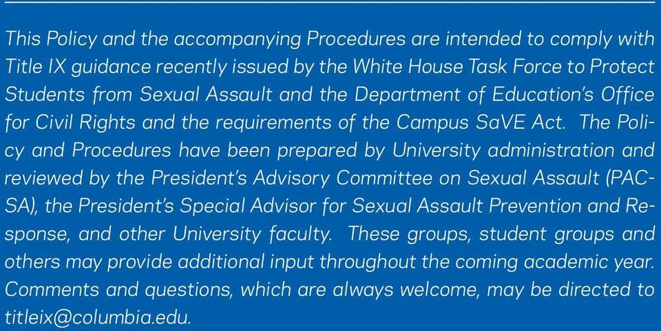 The Policy and Procedures have been prepared by University administration and reviewed by the President s Advisory Committee on Sexual Assault (PAC- SA), the President s Special