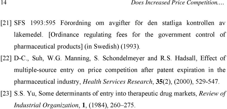 Schondelmeyer and R.S. Hadsall, Effect of multiple-source entry on price competition after patent expiration in the pharmaceutical industry,