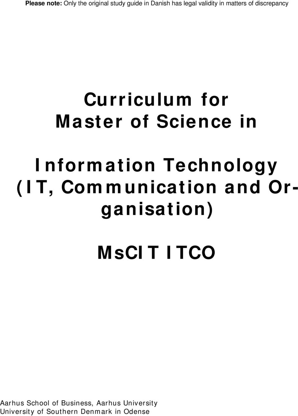 Information Technology (IT, Communication and Organisation) MsCIT ITCO