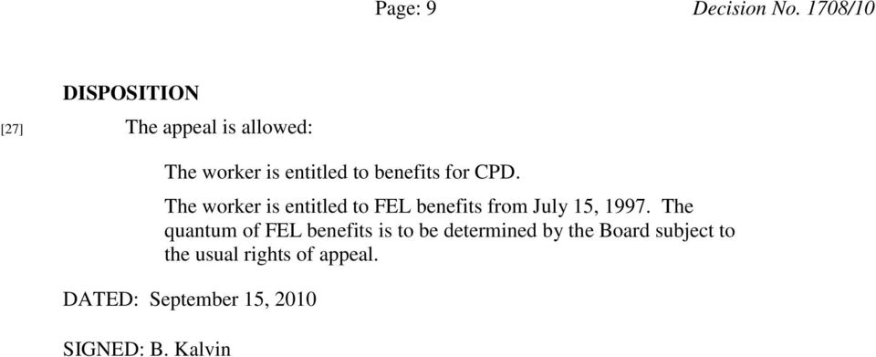 benefits for CPD. The worker is entitled to FEL benefits from July 15, 1997.