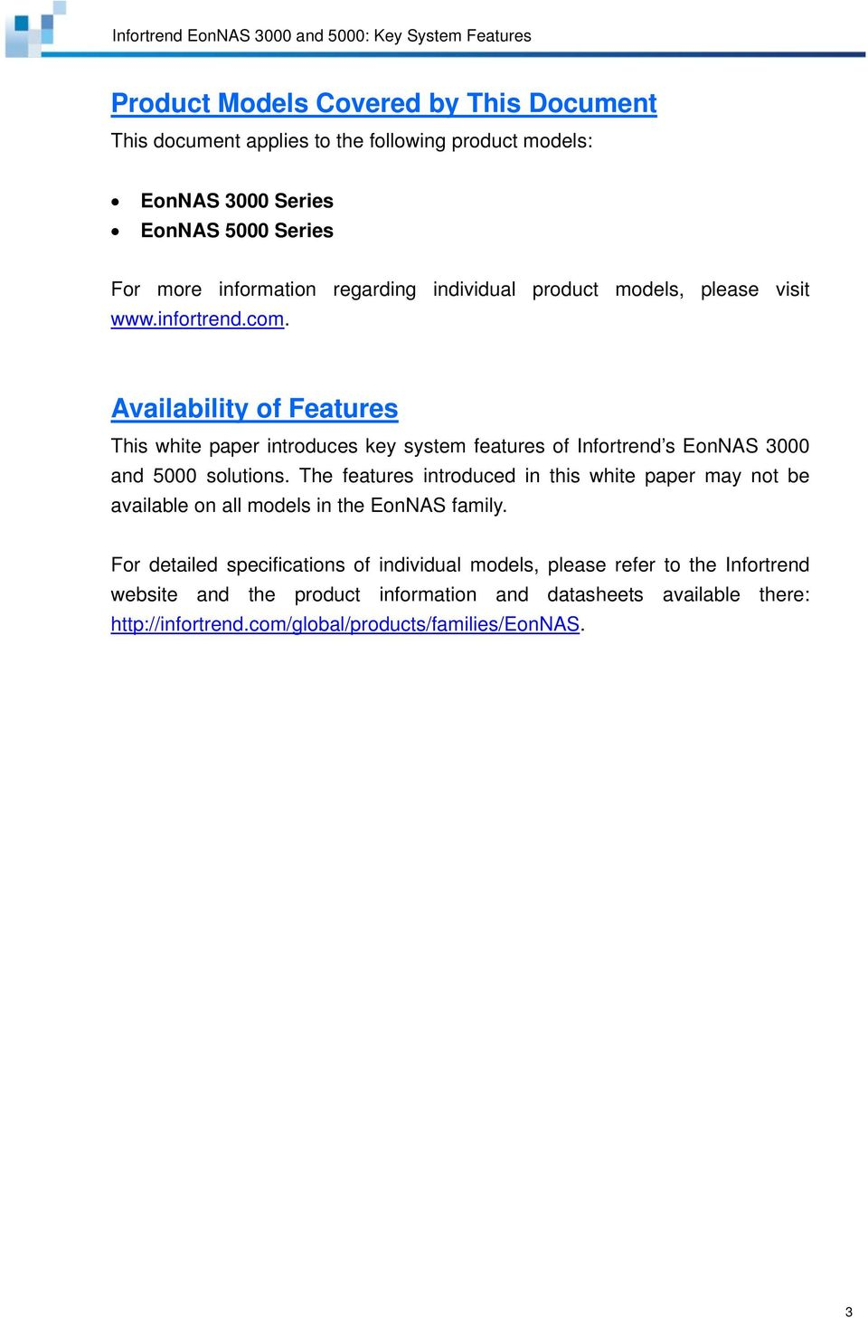 Availability of Features This white paper introduces key system features of Infortrend s EonNAS 3000 and 5000 solutions.