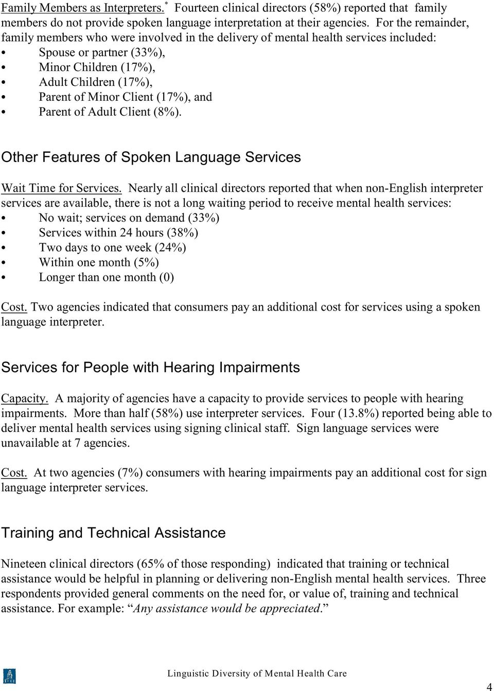 (17%), and Parent of Adult Client (8%). Other Features of Spoken Language Services Wait Time for Services.