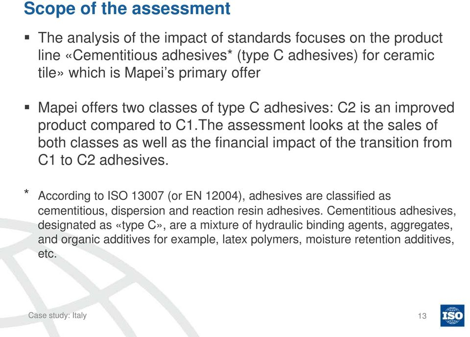 The assessment looks at the sales of both classes as well as the financial impact of the transition from C1 to C2 adhesives.