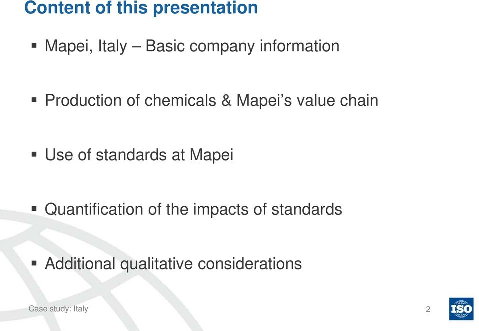 Use of standards at Mapei Quantification of the impacts of