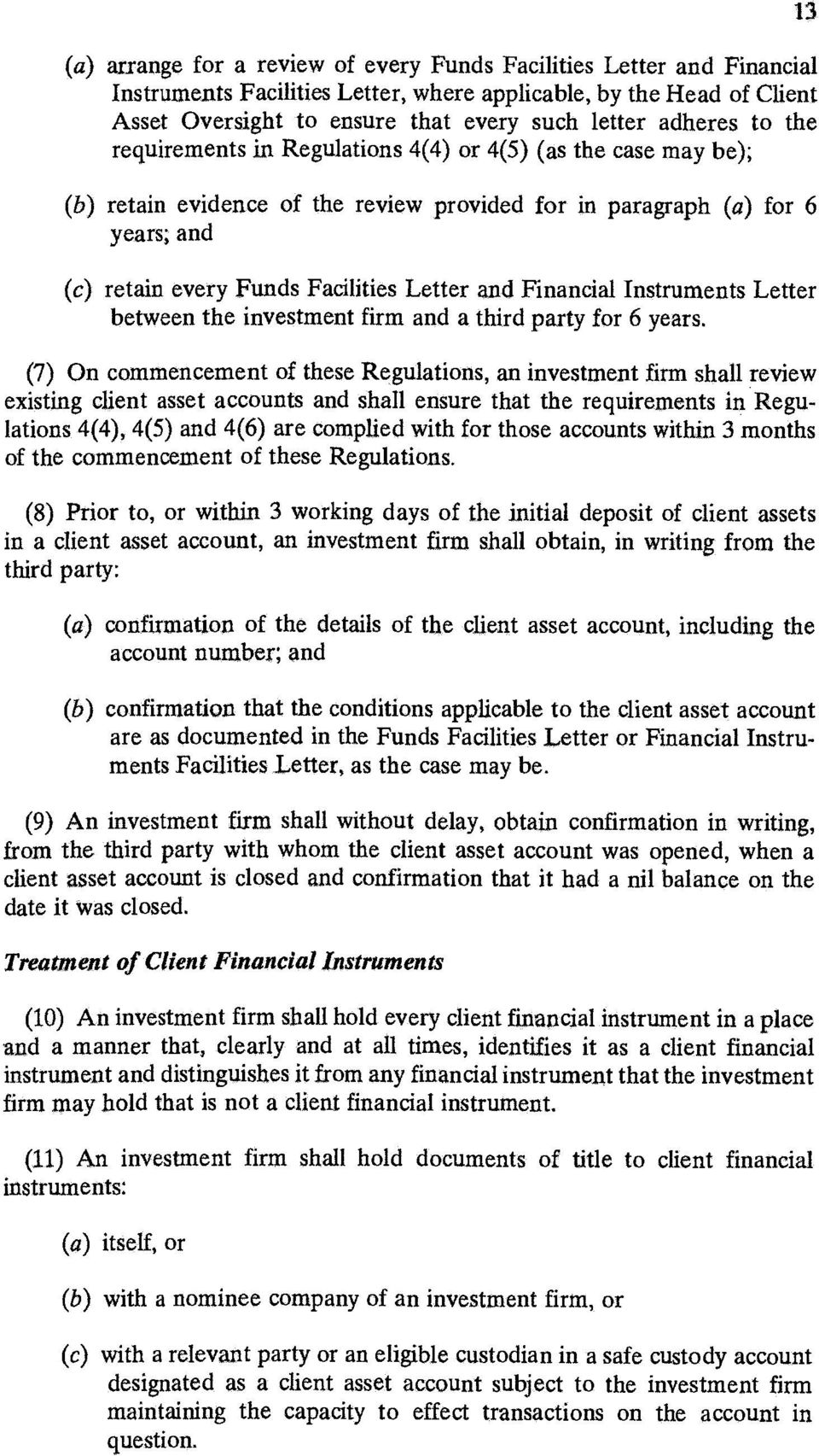 Financial Instruments Letter between the investment firm and a third party for 6 years.