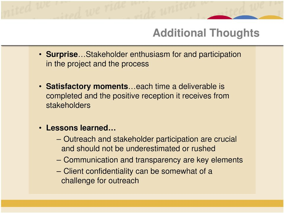 stakeholders Lessons learned Outreach and stakeholder participation are crucial and should not be