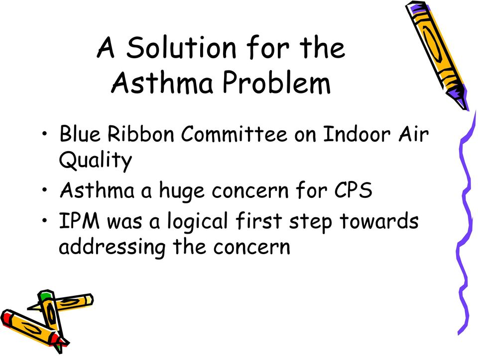 Asthma a huge concern for CPS IPM was a