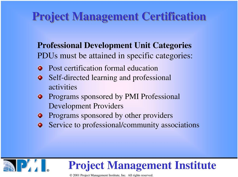 learning and professional activities Programs sponsored by PMI Professional Development