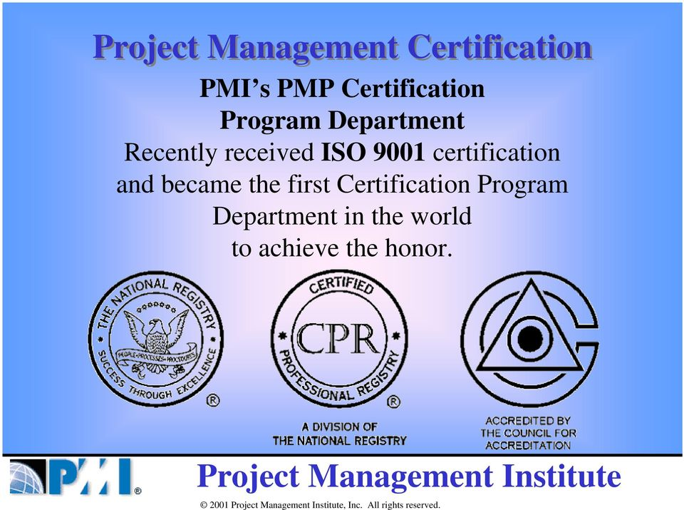 ISO 9001 certification and became the first