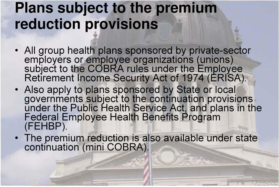 Also apply to plans sponsored by State or local governments subject to the continuation provisions under the Public Health Service