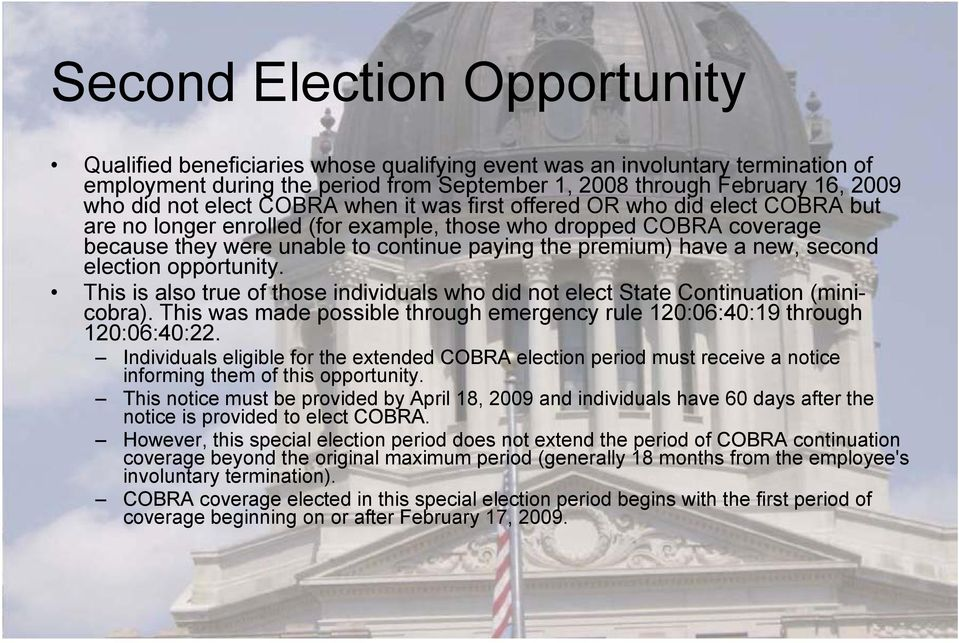 new, second election opportunity. This is also true of those individuals who did not elect State Continuation (minicobra).