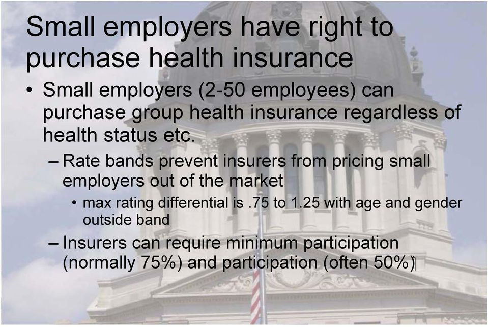 Rate bands prevent insurers from pricing small employers out of the market max rating