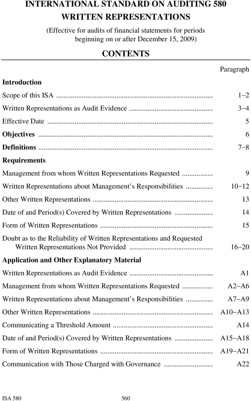 .. 9 Written Representations about Management s Responsibilities... 10 12 Other Written Representations... 13 Date of and Period(s) Covered by Written Representations.