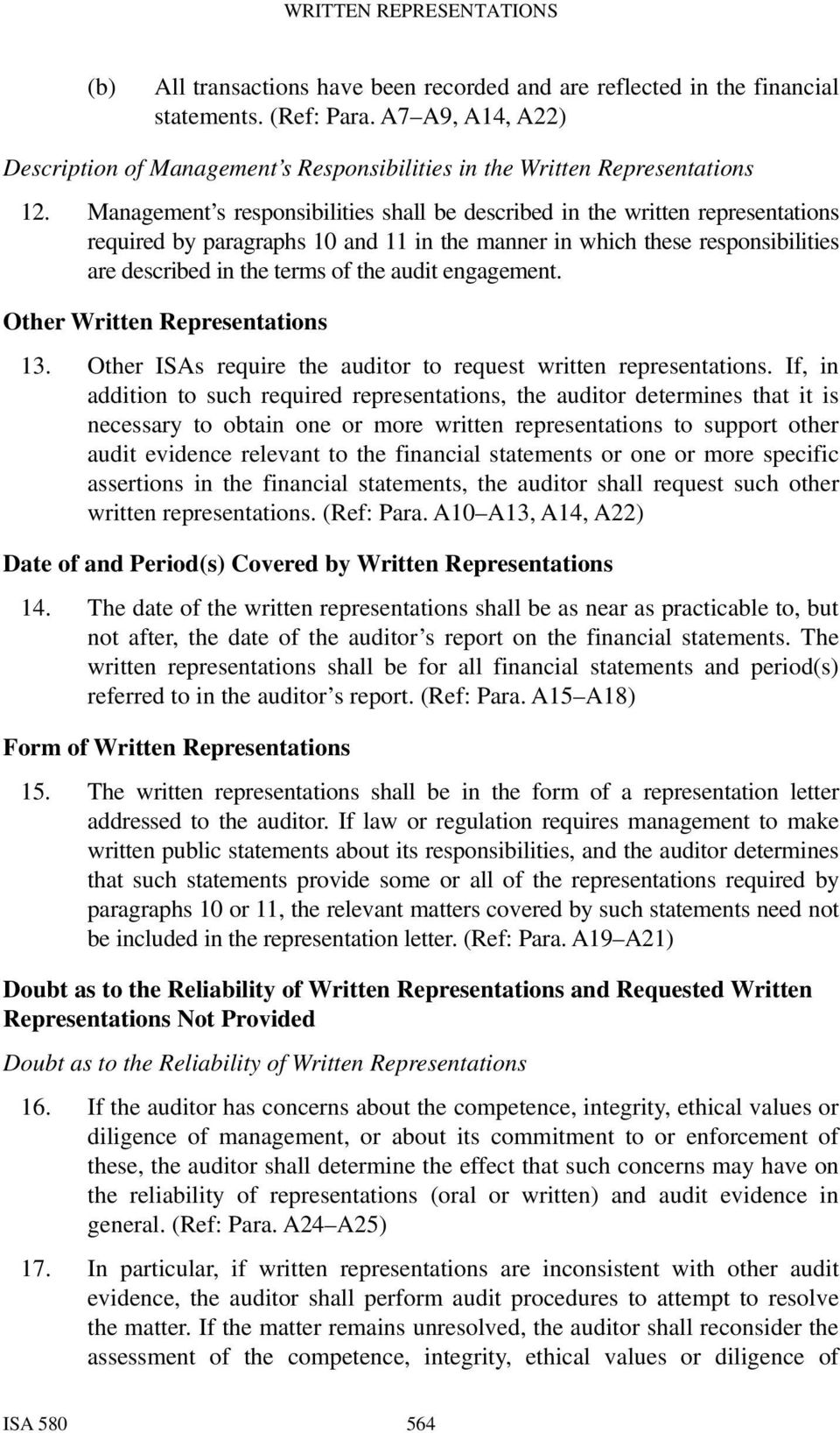 engagement. Other Written Representations 13. Other ISAs require the auditor to request written representations.