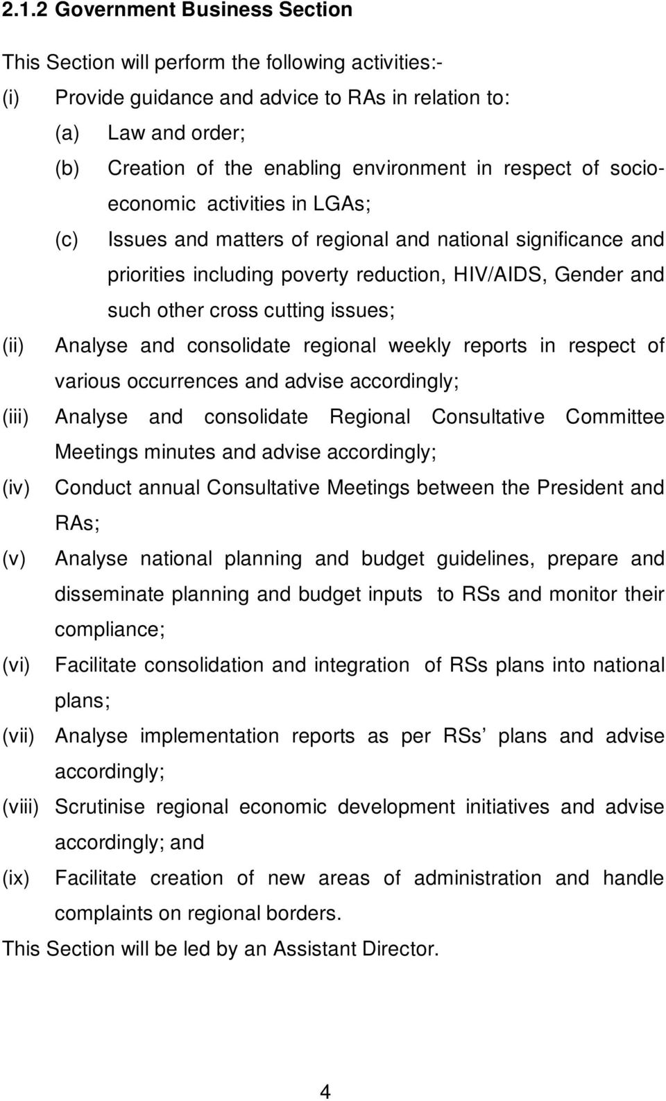 cross cutting issues; (ii) Analyse and consolidate regional weekly reports in respect of various occurrences and advise accordingly; (iii) Analyse and consolidate Regional Consultative Committee