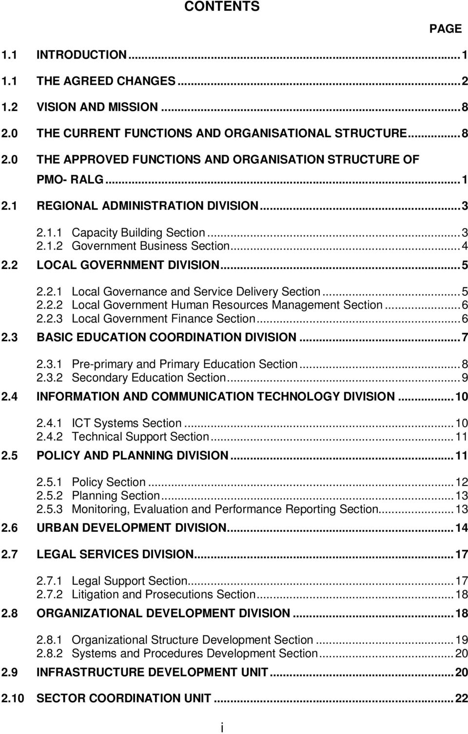 ..5 2.2.2 Local Government Human Resources Management Section...6 2.2.3 Local Government Finance Section...6 2.3 BASIC EDUCATION COORDINATION DIVISION...7 2.3.1 Pre-primary and Primary Education Section.