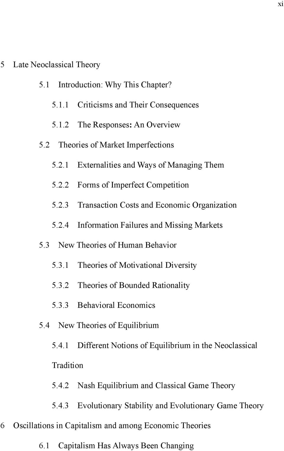 3.2 Theories of Bounded Rationality 5.3.3 Behavioral Economics 5.4 New Theories of Equilibrium 5.4.1 Different Notions of Equilibrium in the Neoclassical Tradition 5.4.2 Nash Equilibrium and Classical Game Theory 5.