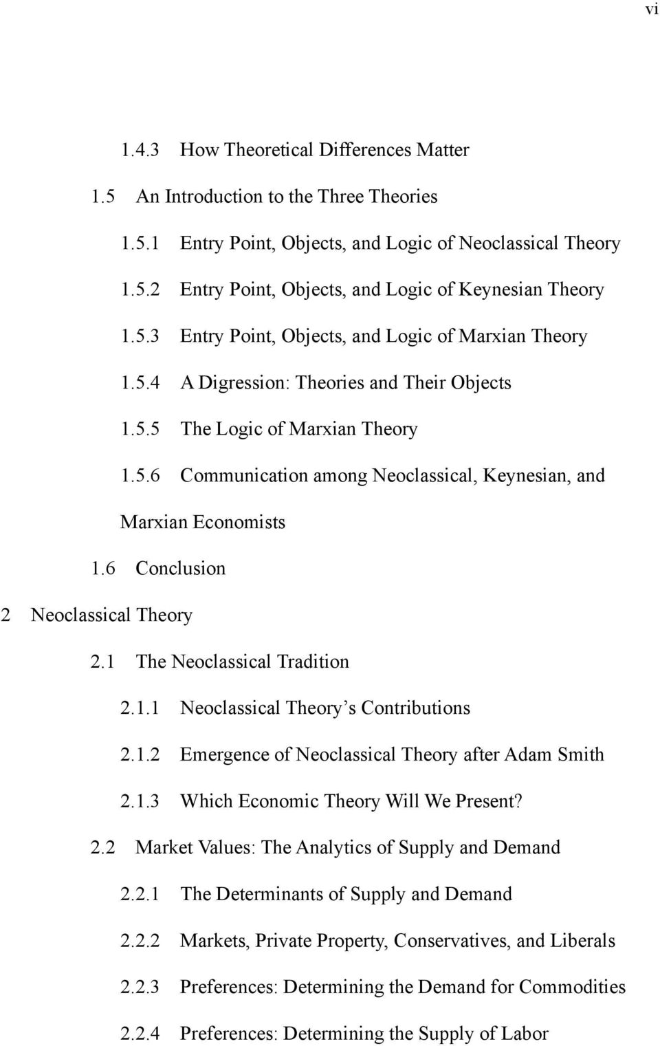 6 Conclusion 2 Neoclassical Theory 2.1 The Neoclassical Tradition 2.1.1 Neoclassical Theory s Contributions 2.1.2 Emergence of Neoclassical Theory after Adam Smith 2.1.3 Which Economic Theory Will We Present?