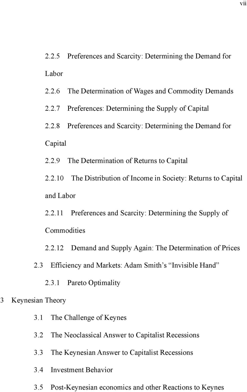 3 Efficiency and Markets: Adam Smith s Invisible Hand 2.3.1 Pareto Optimality 3 Keynesian Theory 3.1 The Challenge of Keynes 3.2 The Neoclassical Answer to Capitalist Recessions 3.