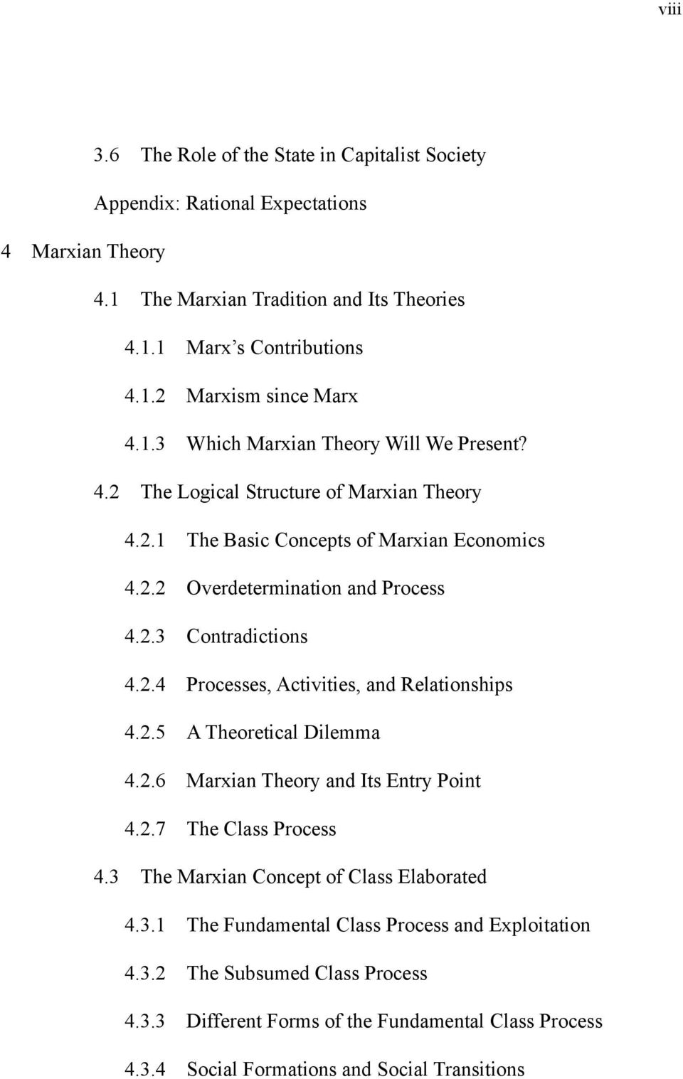 2.4 Processes, Activities, and Relationships 4.2.5 A Theoretical Dilemma 4.2.6 Marxian Theory and Its Entry Point 4.2.7 The Class Process 4.3