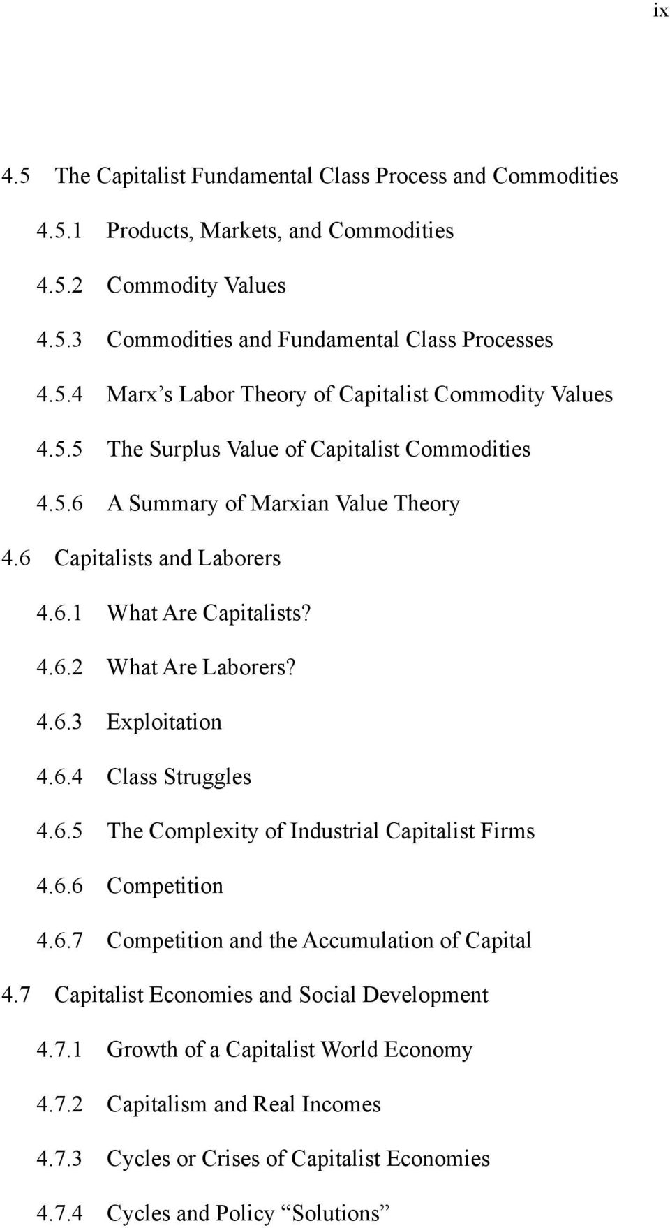 6.5 The Complexity of Industrial Capitalist Firms 4.6.6 Competition 4.6.7 Competition and the Accumulation of Capital 4.7 Capitalist Economies and Social Development 4.7.1 Growth of a Capitalist World Economy 4.