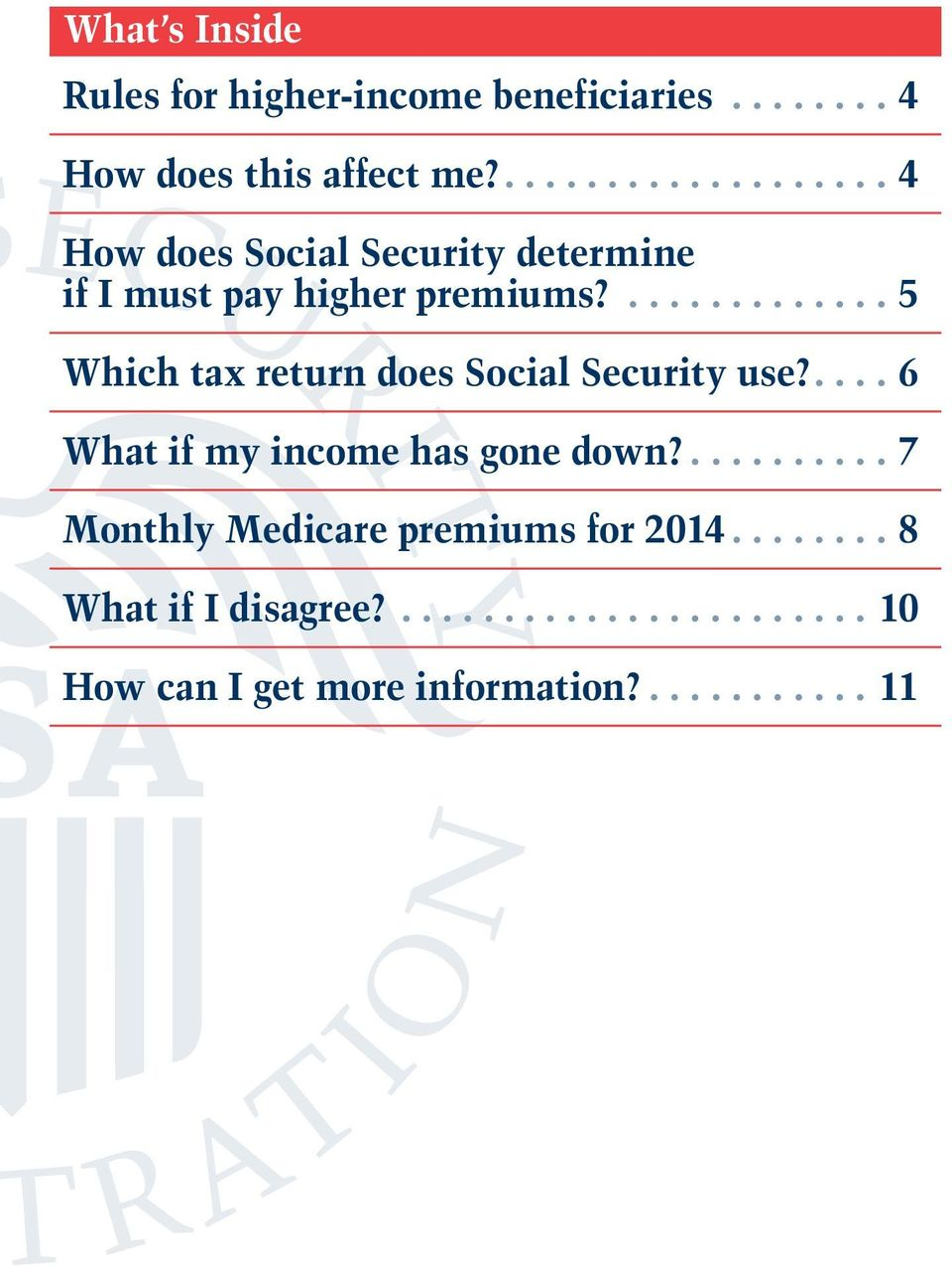 ...5 Which tax return does Social Security use?....6 What if my income has gone down?