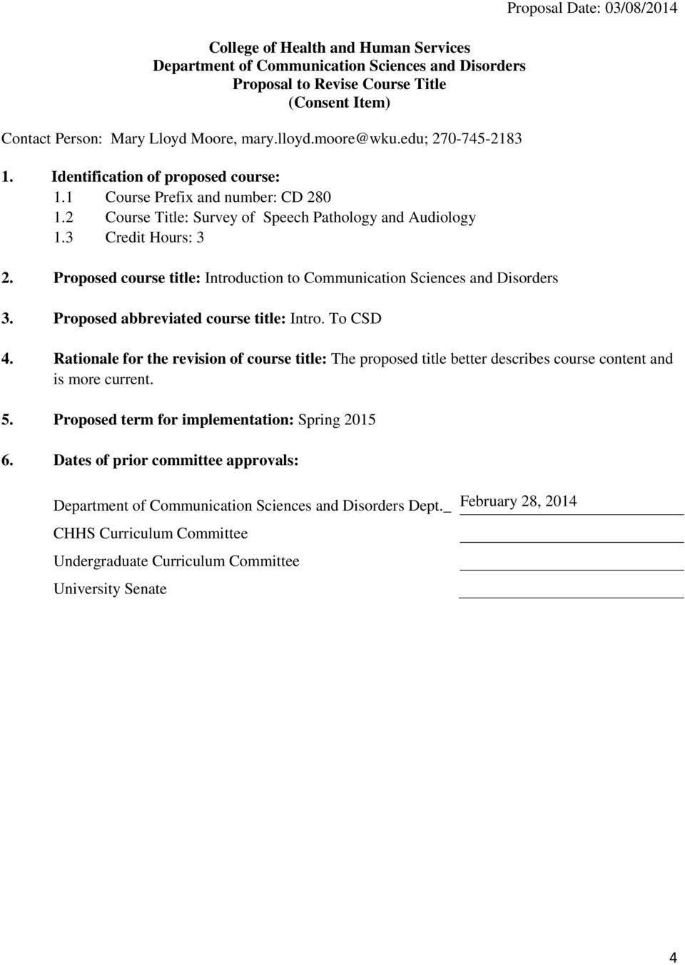 Proposed course title: Introduction to Communication Sciences and Disorders 3. Proposed abbreviated course title: Intro. To CSD Proposal Date: 03/08/2014 4.