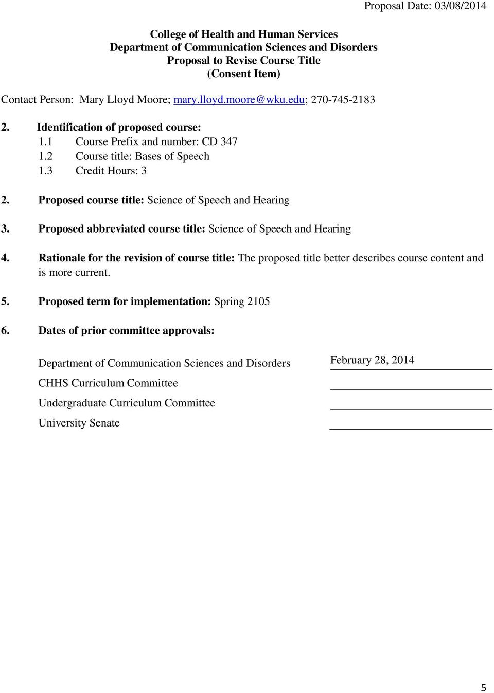 Proposed abbreviated course title: Science of Speech and Hearing Proposal Date: 03/08/2014 4.