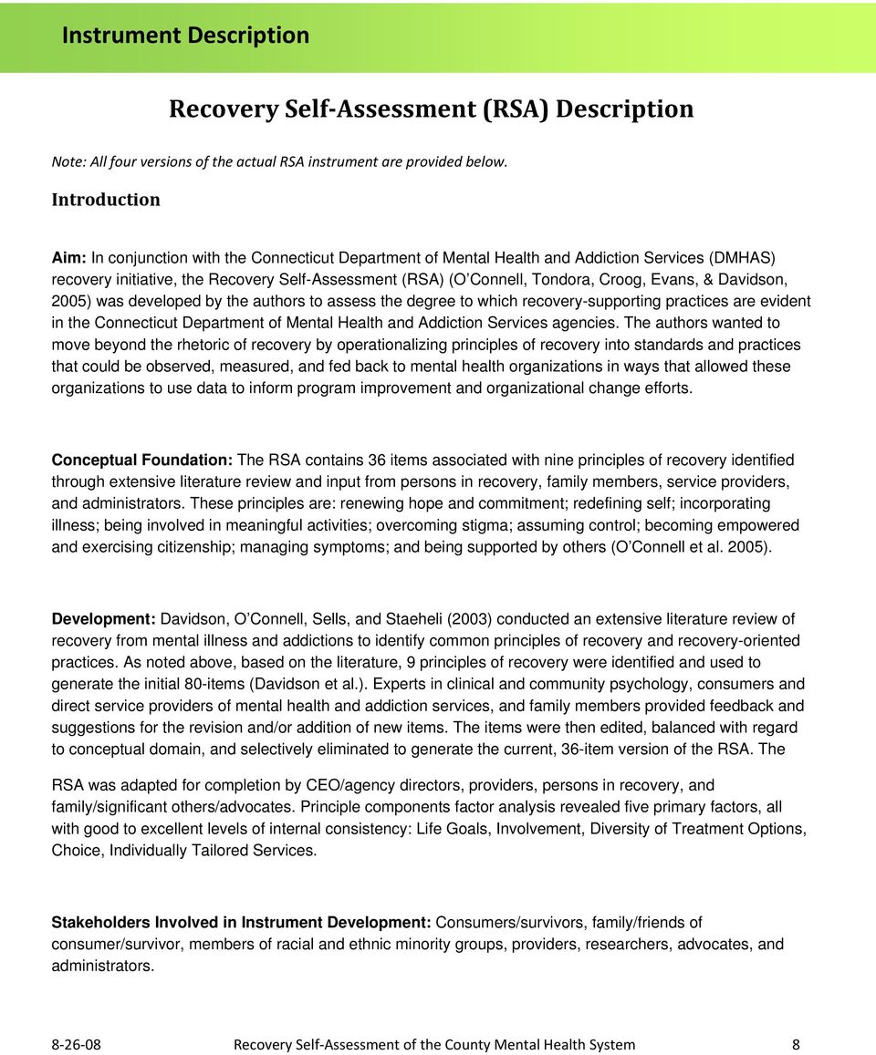 Evans, & Davidson, 2005) was developed by the authors to assess the degree to which recovery-supporting practices are evident in the Connecticut Department of Mental Health and Addiction Services