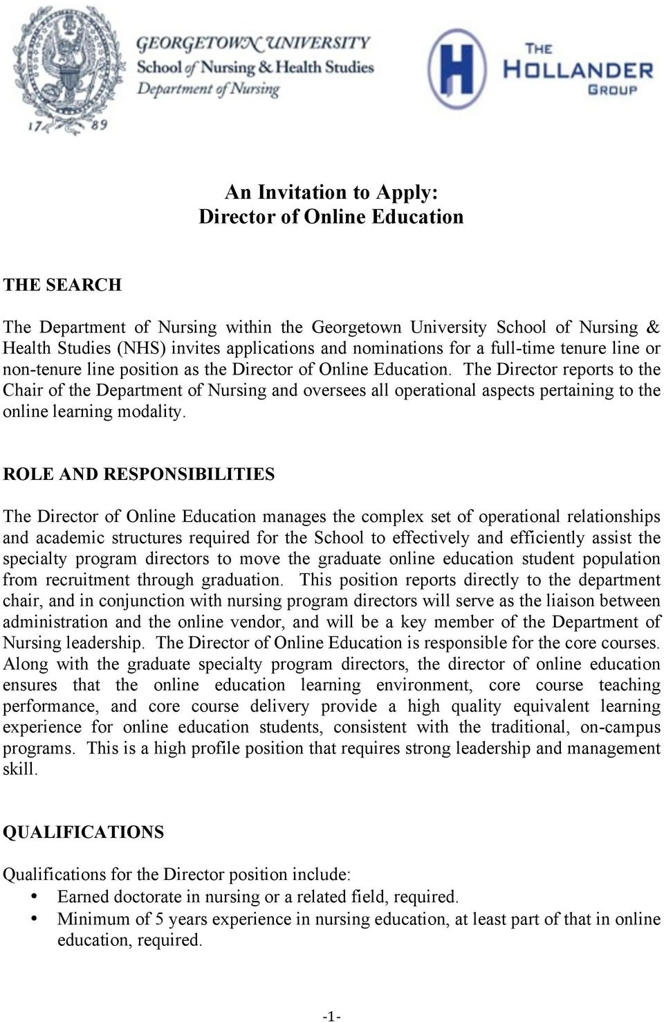 The Director reports to the Chair of the Department of Nursing and oversees all operational aspects pertaining to the online learning modality.