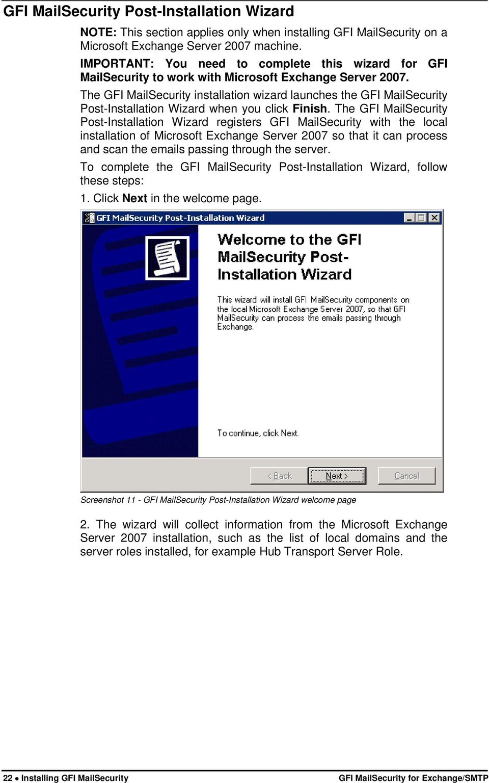 The GFI MailSecurity installation wizard launches the GFI MailSecurity Post-Installation Wizard when you click Finish.