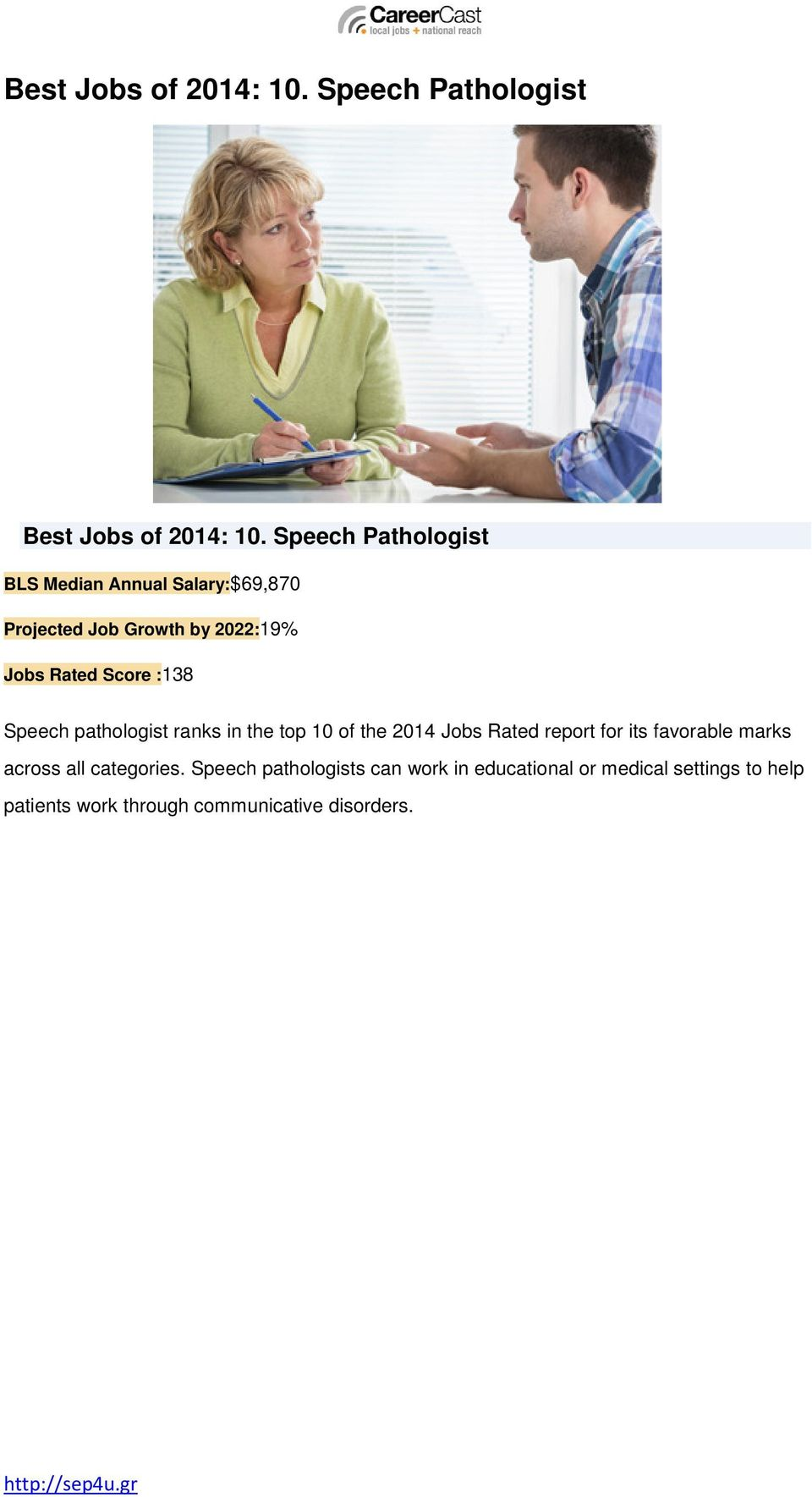 :138 Speech pathologist ranks in the top 10 of the 2014 Jobs Rated report for its favorable marks