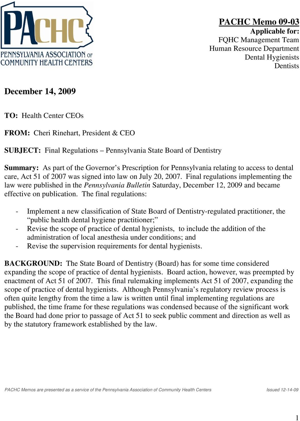 20, 2007. Final regulations implementing the law were published in the Pennsylvania Bulletin Saturday, December 12, 2009 and became effective on publication.