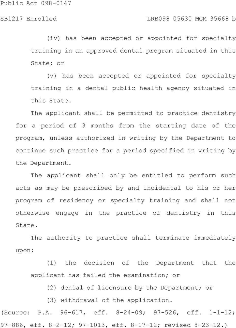 The applicant shall be permitted to practice dentistry for a period of 3 months from the starting date of the program, unless authorized in writing by the Department to continue such practice for a