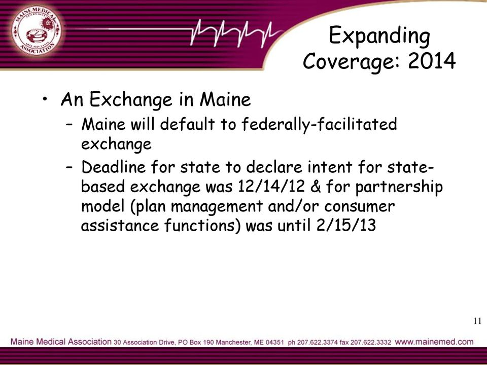 for statebased exchange was 12/14/12 & for partnership model (plan